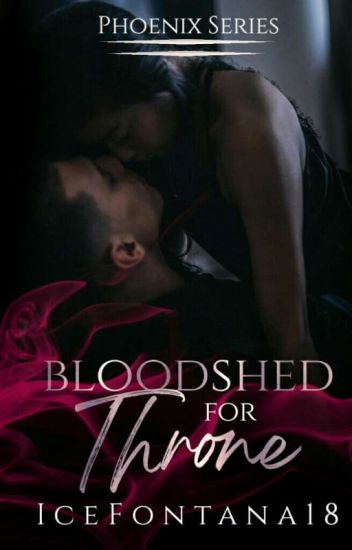 PHOENIX SERIES 2: Bloodshed For Throne [UNEDITED VERSION]