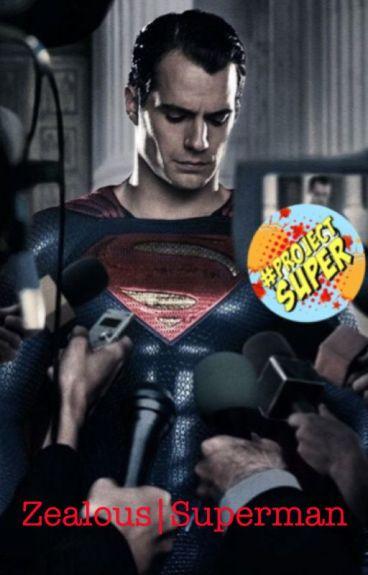 Zealous | [SUPERMAN]
