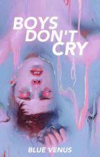 Boys Don't Cry  by aestheticalienboy