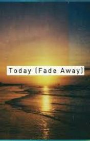 Fade Away by micayla_j