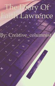 The Diary of Faith Lawrence by creative_columnist