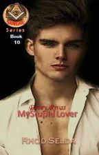 SANGRE 10 Devey Rivas; My Stupid Lover(Complete) by rhodselda-vergo