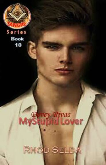 SANGRE 9 Devey Rivas; My Stupid Lover(Complete)