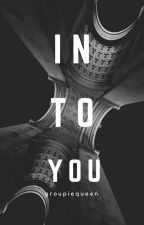 Into you (J.V) |Libro 1 | by GroupieQueen