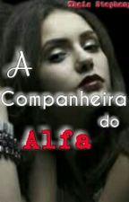 A Companheira Do Alfa by ThaisStephany2