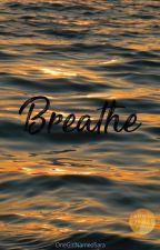 Breathe. by OneGirlNamedSara