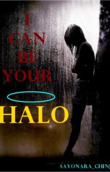 I CAN BE YOUR HALO <3 (ON~HOLD)