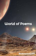 World of Poems by Bookworm42399