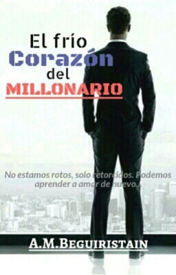 EL FRÍO CORAZÓN DEL MILLONARIO ©