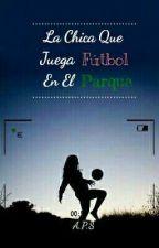 La Chica que juega fútbol en el parque  by FLORIDAKLS