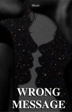wrong message → jariana | #wattys2016 by lilhaiti