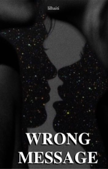 wrong message → jariana | #wattys2016