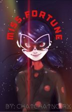 Miss.Fortune || Miraculous Fanfiction by ChatChatNoirx