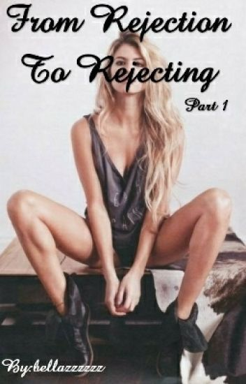 From Rejection To Rejecting Part 1