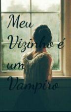 Meu Vizinho é Um Vampiro by Nathyy2020