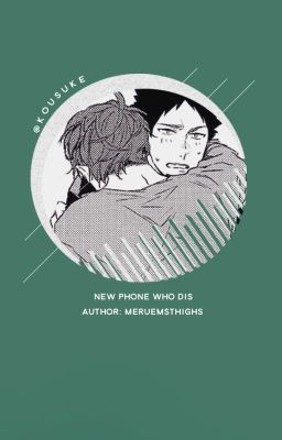 Đọc truyện [Dịch] IwaOi - new phone who dis