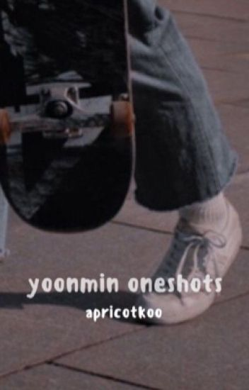 YOONMIN ; oneshots