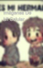 Imágenes De Mi Celular by Karla-Maria