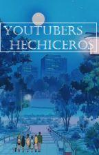 Youtubers Hechiceros ❀ Ruben doblas. En Edición] by -veka-