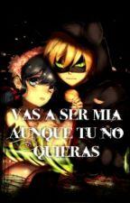 Vas A Ser Mia Aunque Tu No Quieras by vocaloid-forever