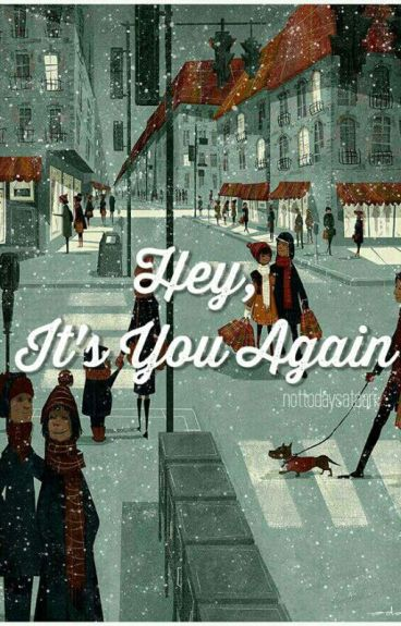 Hey, It's You Again (GXG)