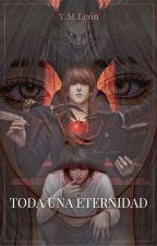 Toda Una Eternidad (Lawliet y Tú) by yoannaleoncarrasco1