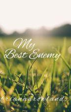 My Best Enemy ( MTS) by brianaarowland