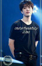 Unfortunately (2Jae) by XiuminTrxxsh
