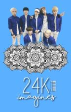 IMAGINES || 24K by jinhonged