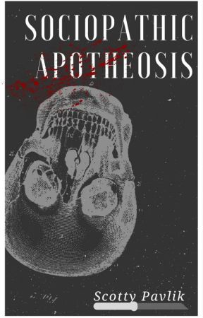 Sociopathic Apotheosis - Chapter 8 Time Skip [End of Part 1] - Wattpad