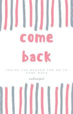 COME BACK by andiniciput