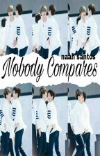 ❁ Nobody Compares ❁ ¦Nouis ¦ {A.B.O} by 2jaeinlove