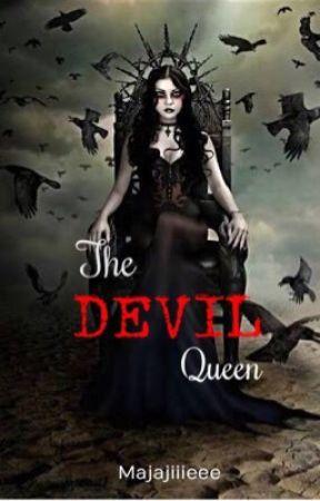 The Devil Queen (Complete) by majajiiieee