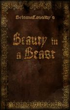 Beauty in a Beast [Short Story / Completed] by BelomaCassidy