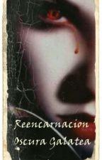 Reencarnacion by OscuraGalatea