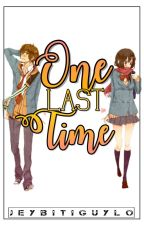 One Last Time (On Going) by VncntTgl_32
