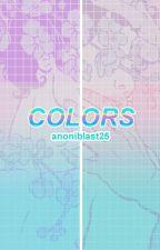 Colors (A Golden Perspective) | #1 TOUS LES MÊMES, SAGA [HIATUS] by anoniblast25