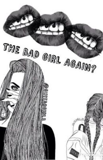 THE BAD GIRL AGAIN? #2
