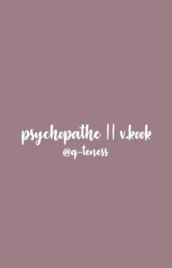 Psychopathe || v.kook