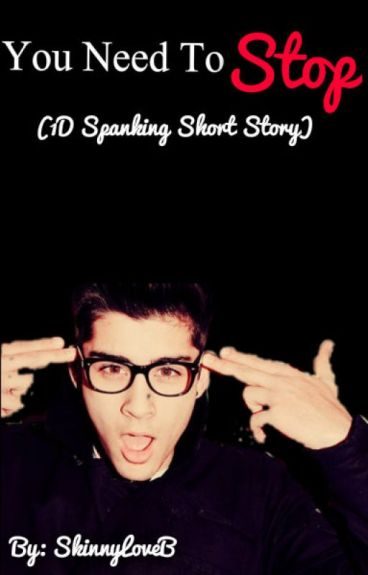You Need To Stop. (1D Spanking Short Story)