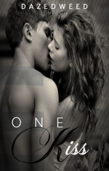 One Kiss... (Completed)