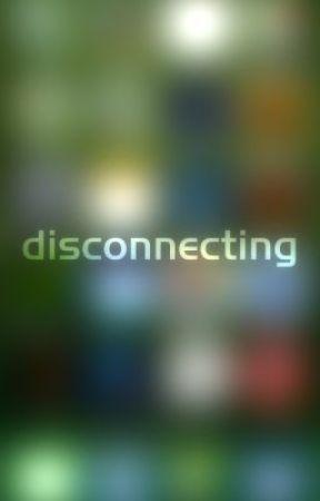 Disconnecting by ndaversa