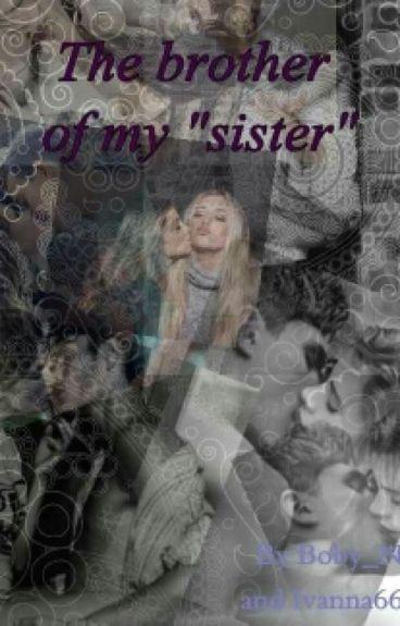 "The Brother of My ""Sister"" {ВРЕМЕННО СПРЯНА}"