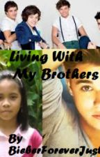 Living With My Brothers (Justin Bieber and One Direction spank fic) by BieberForeverJustin