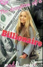 Дочь миллиардера.  by Maddi_sweet