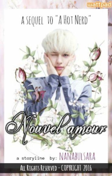 Nouvel amour [ A Hot Nerd Sequel ]