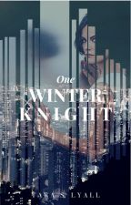 One Winter Knight (Arkham Trilogy) by Marvel_Mockingjays
