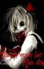 [Creepypasta] Chuyện Ngắn Lúc Nửa Đêm by Yuhee175