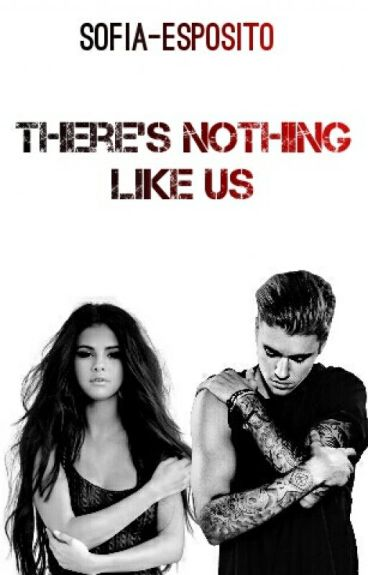 There's nothing like us || J.B. || #Wattys2016