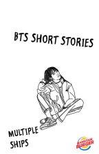 BTS Short Stories (Multiple Ships) by BangtanBurger